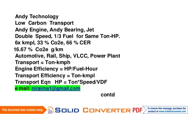 Andy TechnologyLow Carbon TransportAndy Engine, Andy Bearing, JetDouble Speed, 1/3 Fuel for Same Ton-HP.6x kmpl, 33 % Co2e...