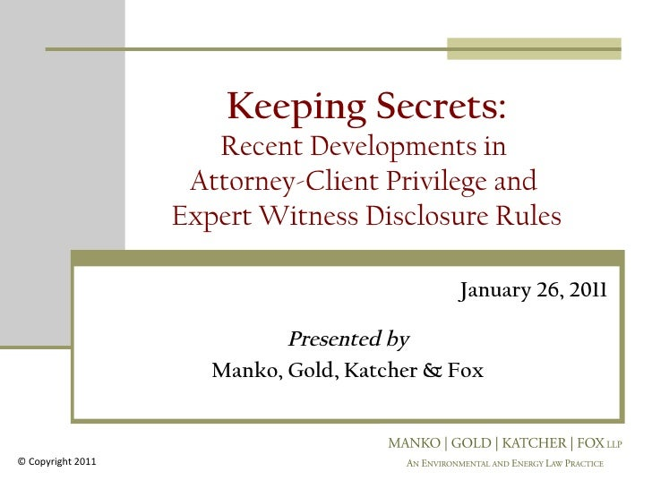 Keeping Secrets:                      Recent Developments in                    Attorney-Client Privilege and             ...