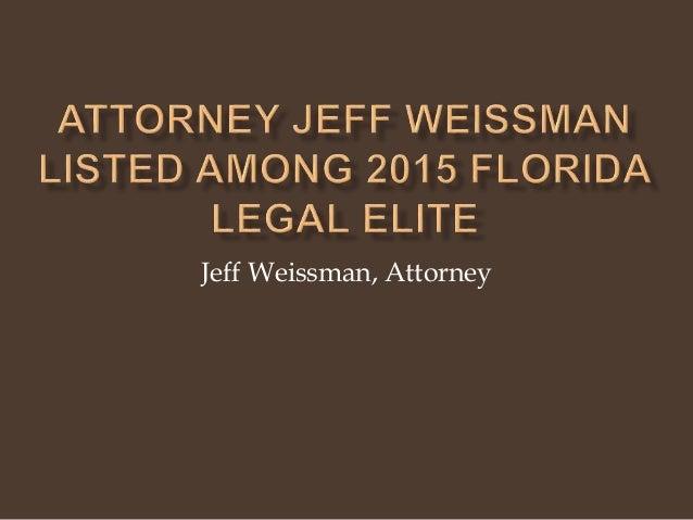 Jeff Weissman, Attorney