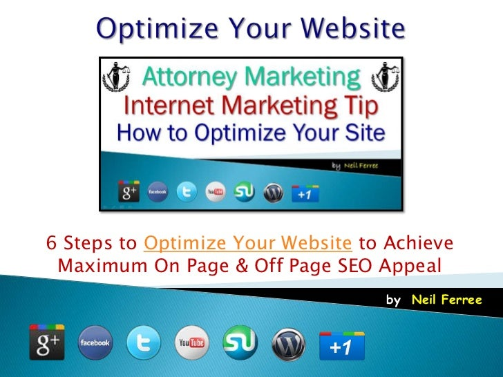 6 Steps to Optimize Your Website to Achieve Maximum On Page & Off Page SEO Appeal                                   by: Ne...