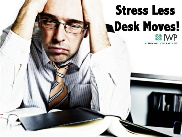 Stress Less Desk Moves!