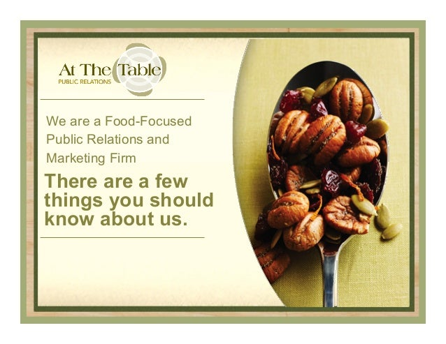 We are a Food-Focused Public Relations and Marketing Firm  There are a few things you should know about us.