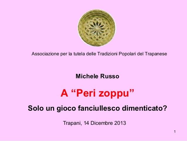 """Associazione per la tutela delle Tradizioni Popolari del Trapanese  Michele Russo  A """"Peri zoppu"""" Solo un gioco fanciulles..."""