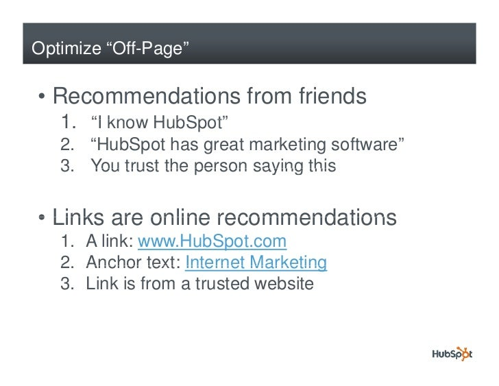 """Optimize """"Off-Page""""  • Recommendations from friends    1. I    1 """"I know HubSpot""""              HubSpot    2. """"HubSpot has ..."""