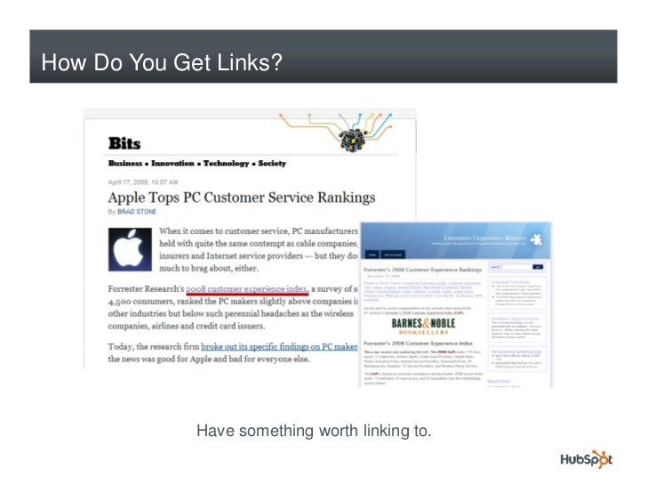 How Do You Get Links?                  Have something worth linking to.