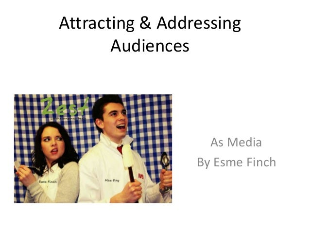 Attracting & Addressing       Audiences                   As Media                 By Esme Finch
