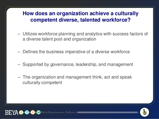 3 organisational benefits of attracting and retaining a diverse workforce Avdvantages of workplace cultural diversity % diversity and inclusion - cultural  competency training - workforce development.