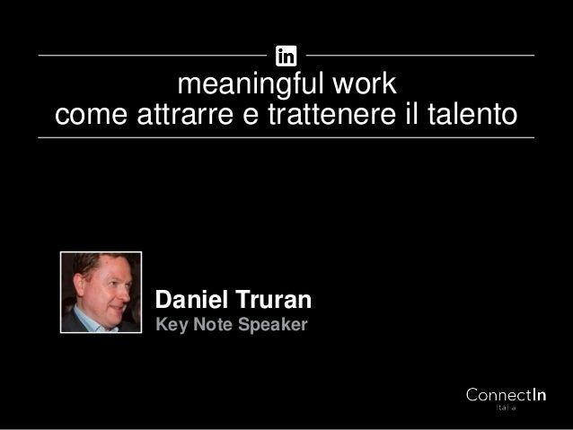 Daniel Truran Key Note Speaker meaningful work come attrarre e trattenere il talento
