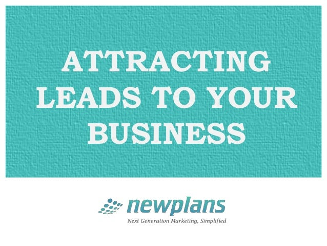 ATTRACTINGLEADS TO YOUR  BUSINESS