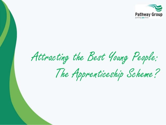Attracting the Best Young People: The Apprenticeship Scheme?