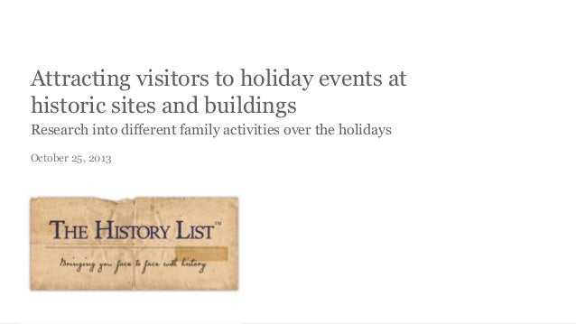 Attracting visitors to holiday events at historic sites and buildings Research into different family activities over the h...