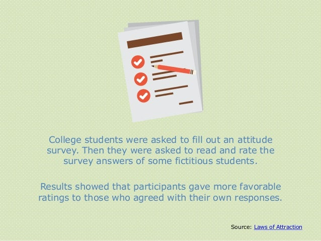 Source: Laws of Attraction College students were asked to fill out an attitude survey. Then they were asked to read and ra...
