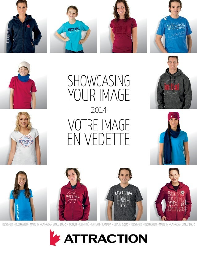 SHOWCASING  YOUR IMAGE 2014  VOTRE IMAGE  EN VEDETTE  DESIGNED - DECORATED - MADE IN - CANADA - SINCE 1980 • CONÇU - IDENT...