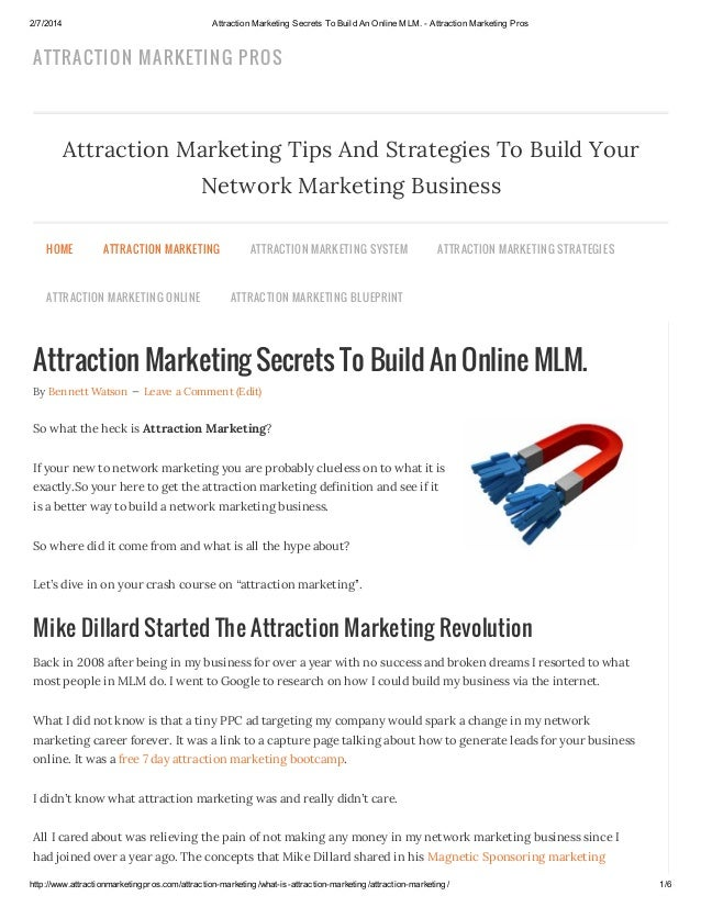2/7/2014  Attraction Marketing Secrets To Build An Online MLM. - Attraction Marketing Pros  ATTRACTION MARKETIN G PROS  At...