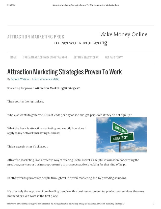 6/18/2014 Attraction Marketing Strategies Proven To Work - Attraction Marketing Pros http://www.attractionmarketingpros.co...