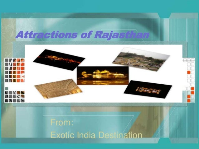 Attractions of Rajasthan  From: Exotic India Destination