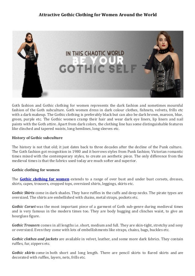 Attractive Gothic Clothing for Women Around the World Goth fashion and Gothic clothing for women represents the dark fashi...