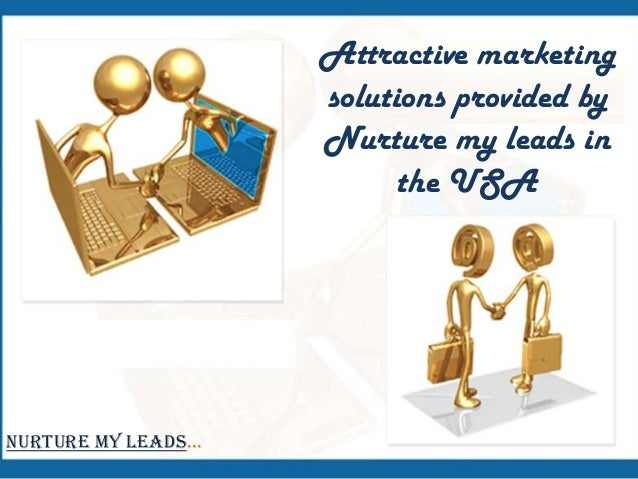 Attractive marketing solutions provided by Nurture my leads in the USA  Nurture My Leads…