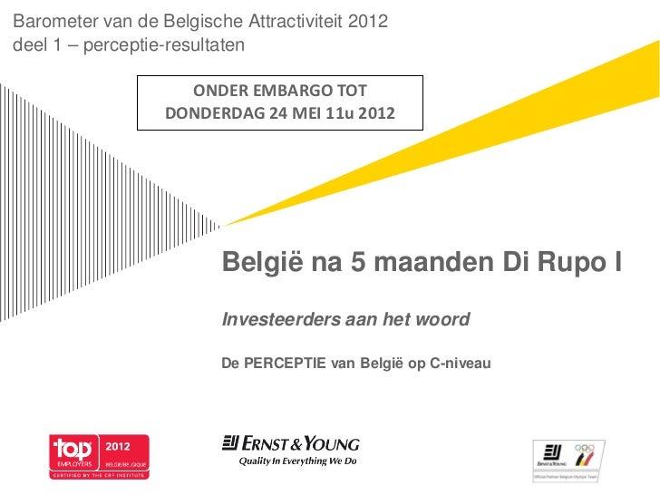 Barometer van de Belgische Attractiviteit 2012deel 1 – perceptie-resultaten                    ONDER EMBARGO TOT          ...
