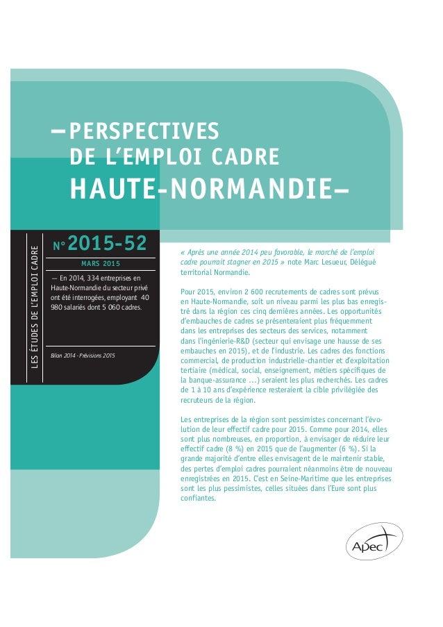 –PERSPECTIVES DE L'EMPLOI CADRE HAUTE-NORMANDIE– « Après une année 2014 peu favorable, le marché de l'emploi cadre pourrai...