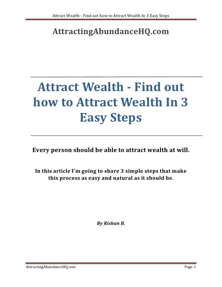 Attract Wealth - Find out how to Attract Wealth In 3 Easy Steps             AttractingAbundanceHQ.com    Attract Wealth - ...