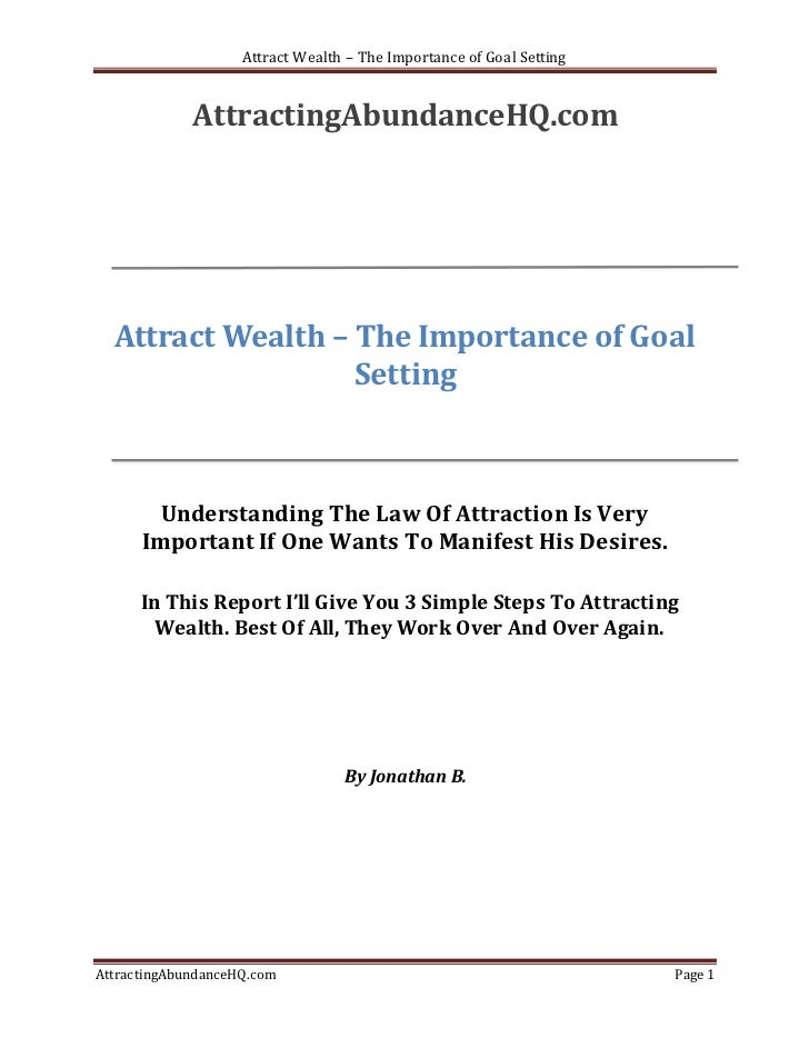 Attract Wealth – The Importance of Goal Setting             AttractingAbundanceHQ.com  Attract Wealth – The Importance of ...
