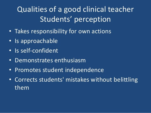 qualities of good teacher Teachers that have wonderful qualities and so forth that are transformational   that is, teachers have a very good understanding of policy,.