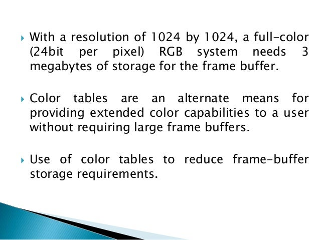  When multiple output devices are available at an installation, the same color-table interface may be used for all monito...