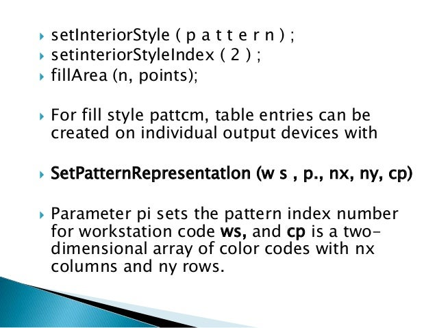  In many systems, the pattern reference point (xp,yp) is assigned by the system.  For any fill region, the reference poi...