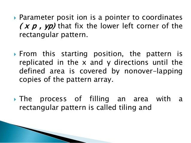  Modified boundary-fill and flood-fiII procedures that are applied to repaint areas so that the fill color is combined wi...