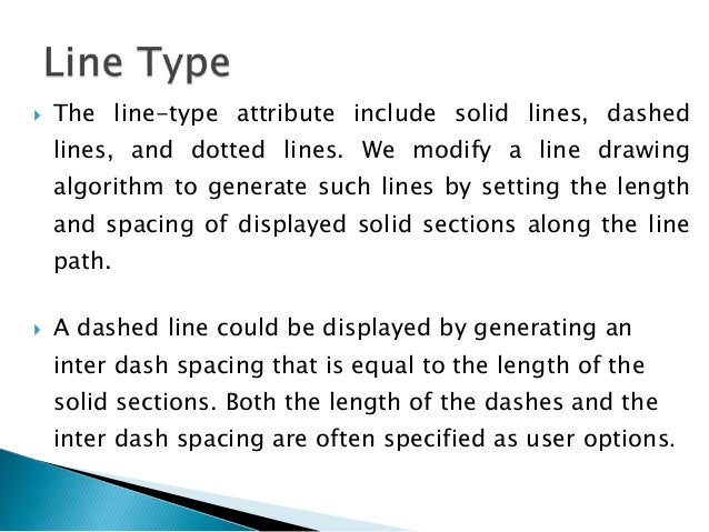  The line-type attribute include solid lines, dashed lines, and dotted lines. We modify a line drawing algorithm to gener...