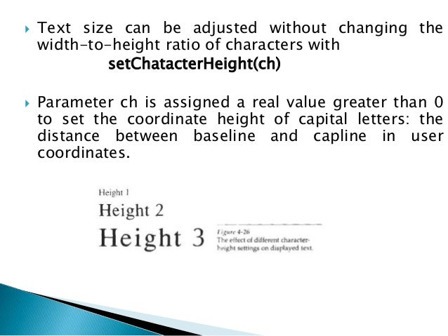  A precision specifici~tionf or text display is given with setTextPrecision(tpr)  where text precision parameter tpr is ...