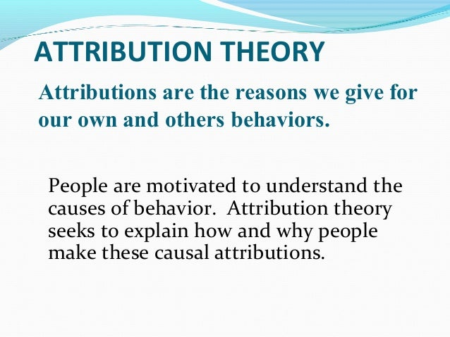 attribution theory 2 The role of attribution theory in personnel employment selection: a review of the recent literature.