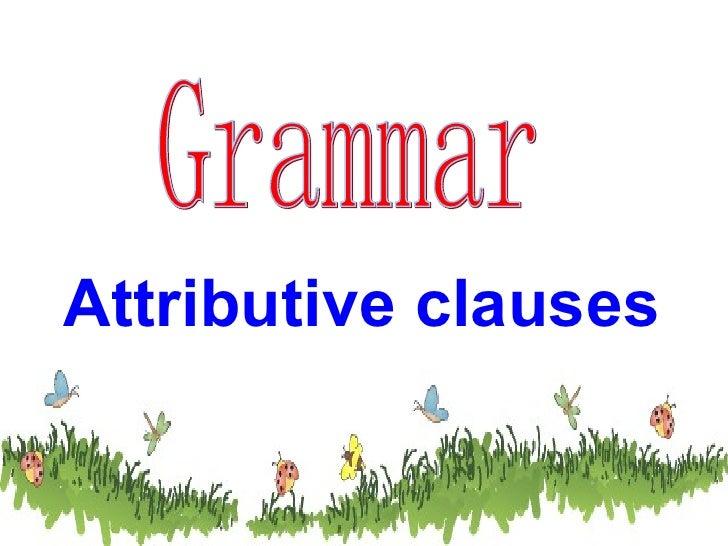 Grammar Attributive clauses