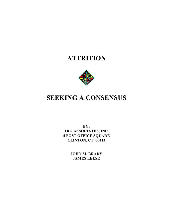 ATTRITION     SEEKING A CONSENSUS                BY:    TRG ASSOCIATES, INC.    4 POST OFFICE SQUARE       CLINTON, CT 064...