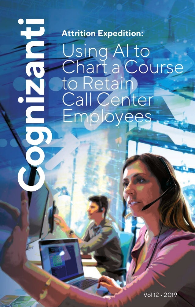 Attrition Expedition: Using AI to Chart a Course to Retain Call Center Employees Vol 12 • 2019