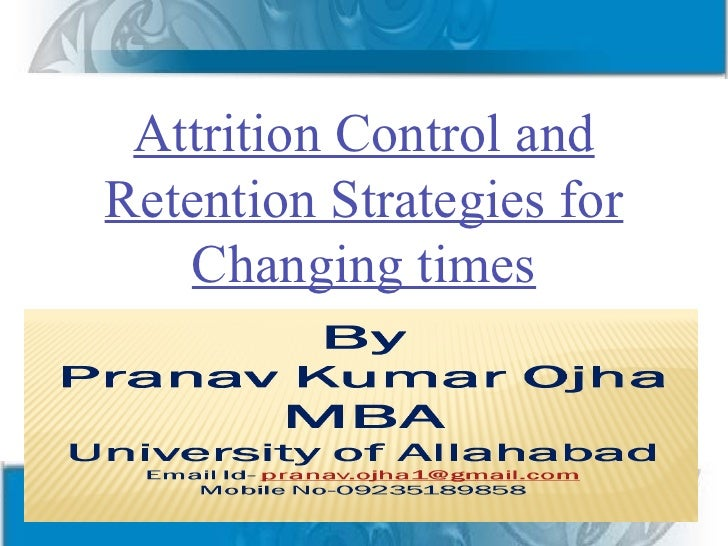 Attrition Control andRetention Strategies for   Changing times
