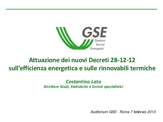 Attuazione dei nuovi Decreti 28-12-12sull'efficienza energetica e sulle rinnovabili termiche                           Cos...