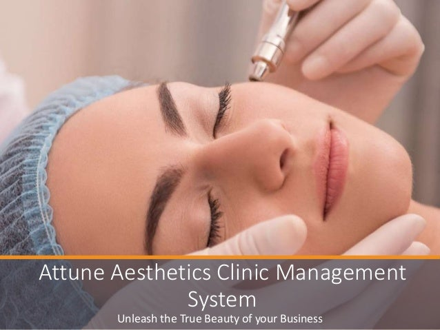 Unleash the True Beauty of your Business Attune Aesthetics Clinic Management System