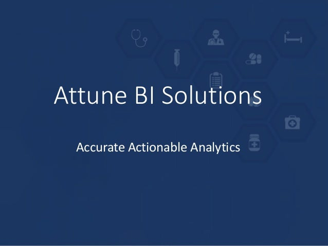 Attune BI Solutions Accurate Actionable Analytics
