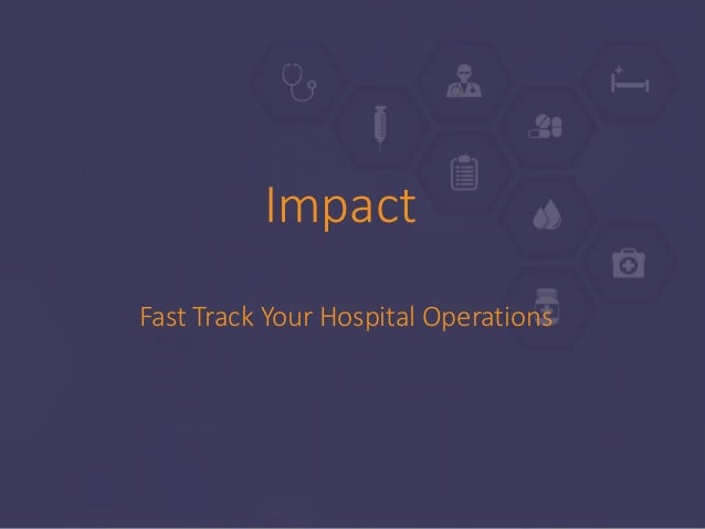Impact Fast Track Your Hospital Operations