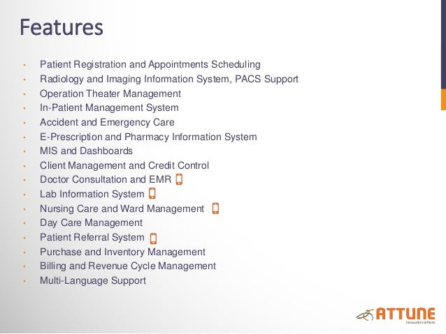 Features • Patient Registration and Appointments Scheduling • Radiology and Imaging Information System, PACS Support • Ope...