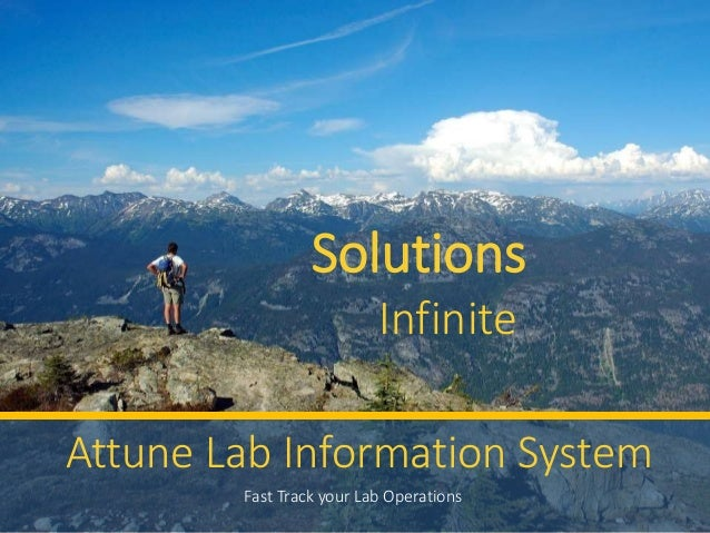 Solutions Infinite Fast Track your Lab Operations Attune Lab Information System