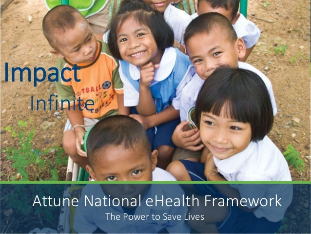 Impact Infinite The Power to Save Lives Attune National eHealth Framework