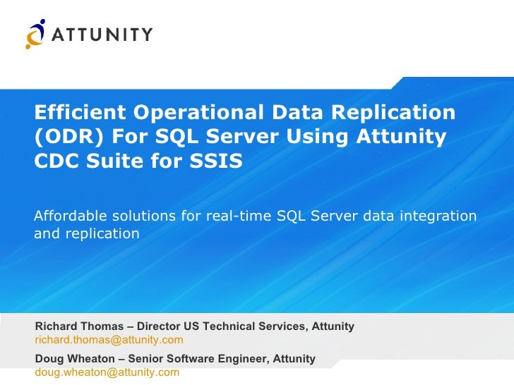 Efficient Operational Data Replication (ODR) For SQL Server Using Attunity CDC Suite for SSIS  Affordable solutions for re...