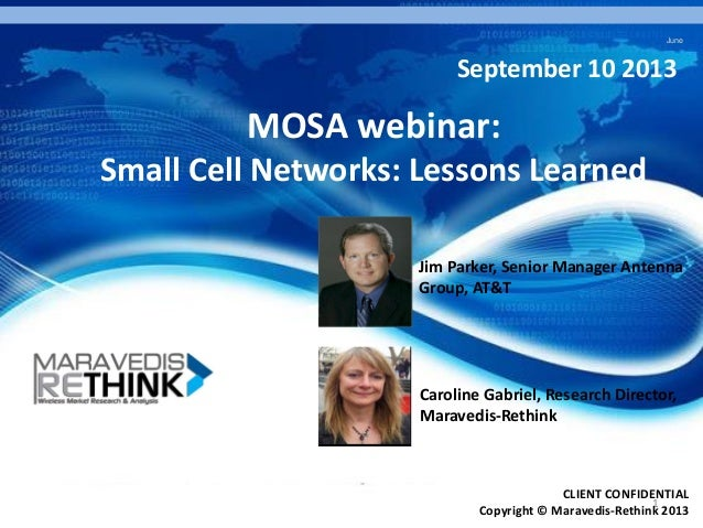 June  September 10 2013  MOSA webinar: Small Cell Networks: Lessons Learned Jim Parker, Senior Manager Antenna Group, AT&T...