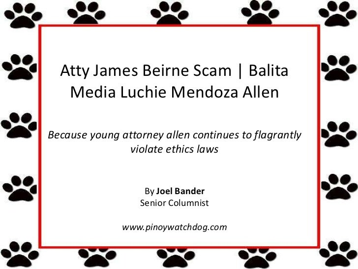 Atty James Beirne Scam | Balita   Media Luchie Mendoza AllenBecause young attorney allen continues to flagrantly          ...