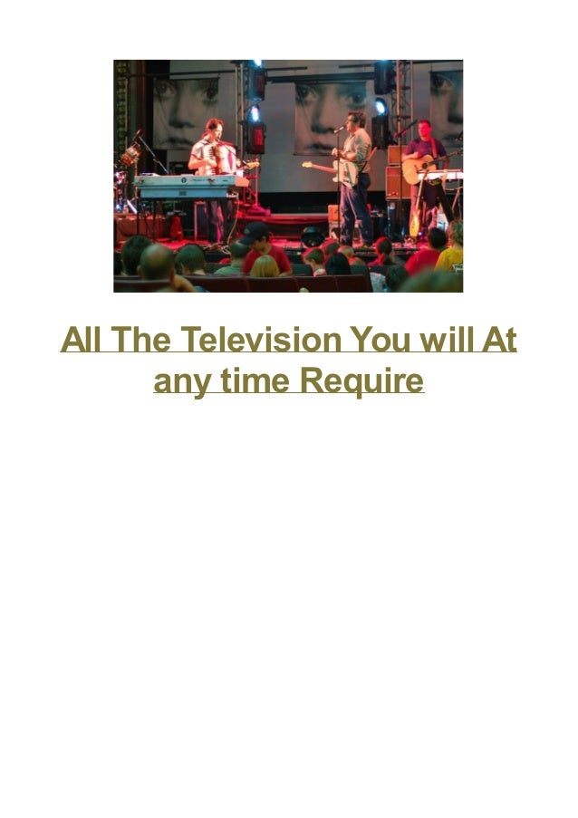 All The Television You will At any time Require There are a lot of on-line portals that will permit you to maintain in con...