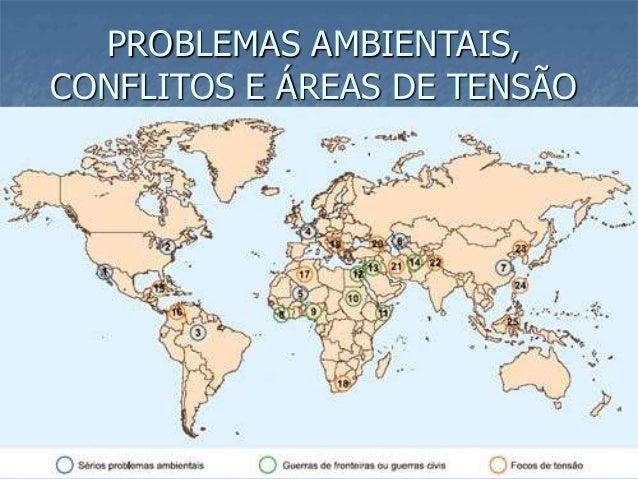 PROBLEMAS AMBIENTAIS, CONFLITOS E ÁREAS DE TENSÃO