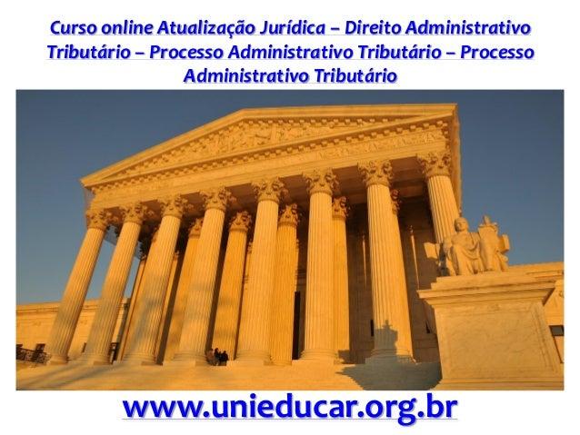 Curso online Atualização Jurídica – Direito Administrativo Tributário – Processo Administrativo Tributário – Processo Admi...